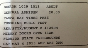 5-4-2013. $20 - I don't remember if there were fees but I'm guessing there were. Florida State Fairgrounds at the Amphitheater, whatever it was called then. We missed Ted and Styx but saw a great band called We The Kings with happy REO-ish lyrics and a fantastic front man who was much loved by the high-pitched screaming young girls in attendance.